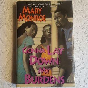 GONNA LAY DOWN MY BURDENS BY MARY MONROE HARDCOVER